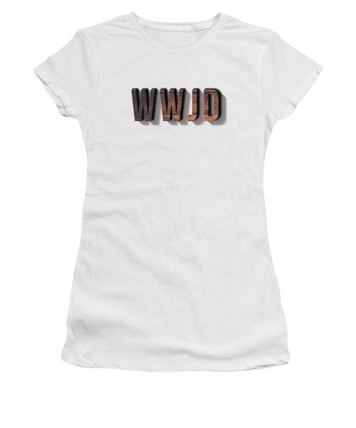 What Would Jesus Do Tee Women's T-Shirt