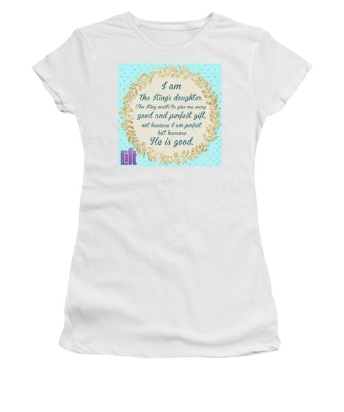 whatever Is Good And Perfect Is A Women's T-Shirt