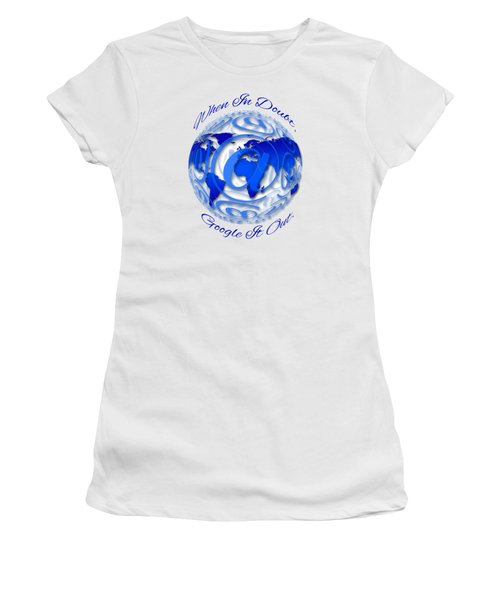 When In Doubt, Google It Out.  Women's T-Shirt