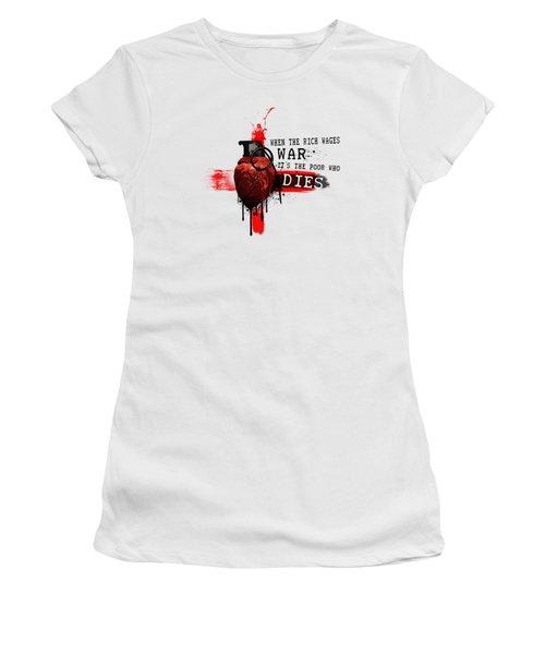 When The Rich Wages War... Women's T-Shirt