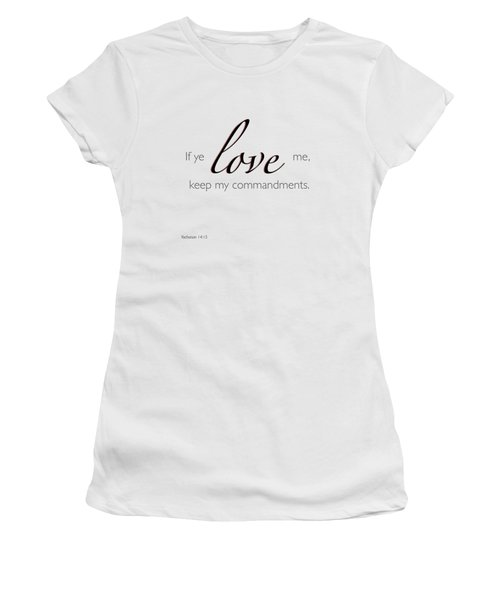 Yochanan 14-15 If You Love Me Women's T-Shirt