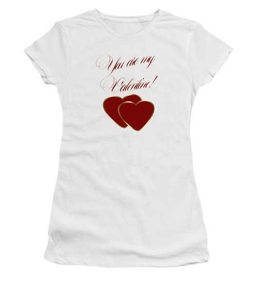 You Are My Valentine Digital Typography Women's T-Shirt