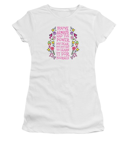 You Have Always Had The Power Women's T-Shirt (Athletic Fit)