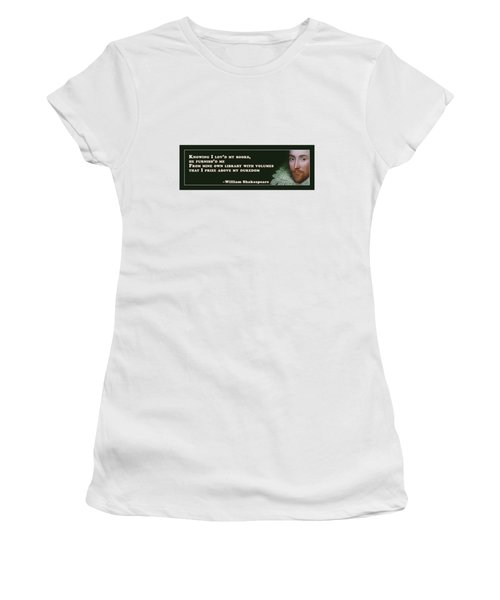 Knowing I Lov'd My Books #shakespeare #shakespearequote Women's T-Shirt