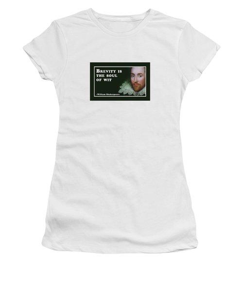 Brevity #shakespeare #shakespearequote Women's T-Shirt
