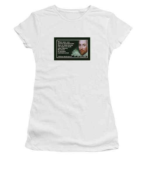 When Holy And Devout Religious Men #shakespeare #shakespearequote Women's T-Shirt