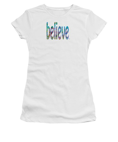 Believe 1001 Women's T-Shirt