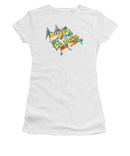 Bored To Death Women's T-Shirt