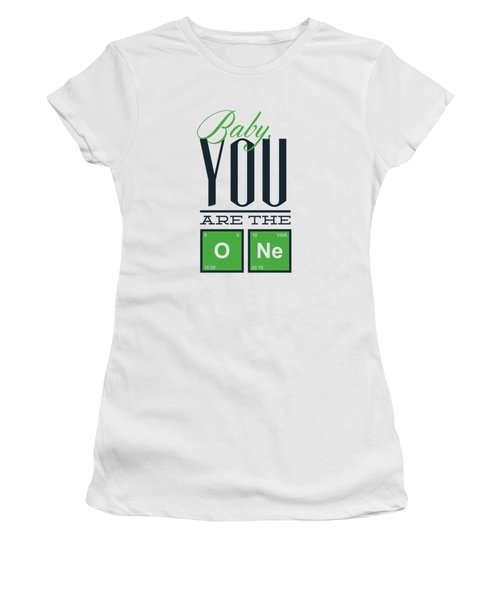Chemistry Humor Baby You Are The O Ne  Women's T-Shirt