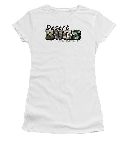 Desert Bugs Big Letter Women's T-Shirt