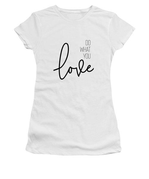 Do What You Love Women's T-Shirt