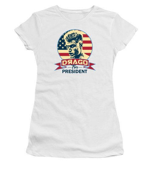 Drago For President Women's T-Shirt