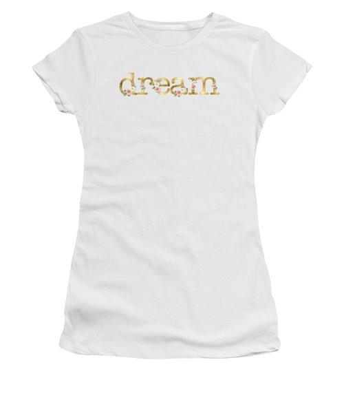 Dream - Blush Pink Floral Word Art Decor Women's T-Shirt