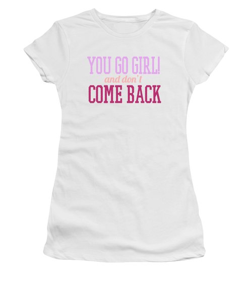 Go Girl Women's T-Shirt
