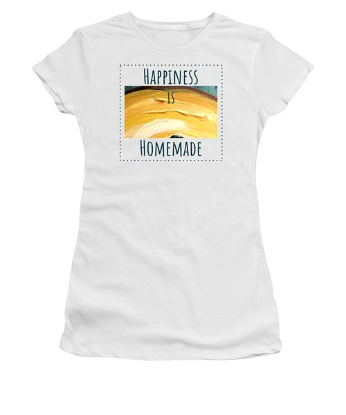 Happiness Is Homemade #3 Women's T-Shirt
