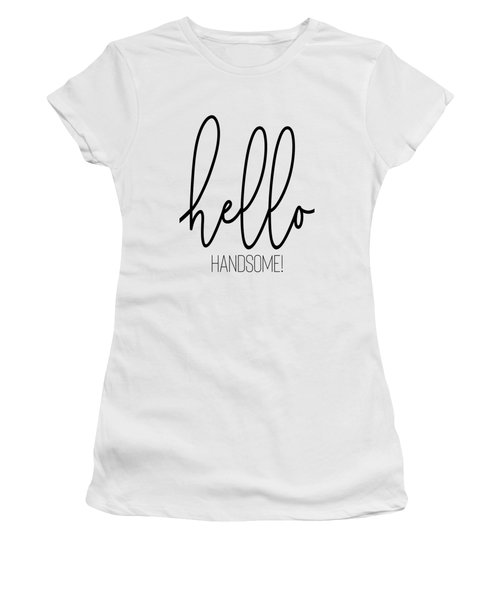 Hello Handsome Women's T-Shirt