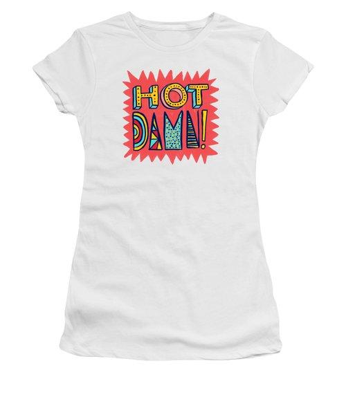 Hot Damn Women's T-Shirt