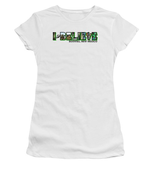 I Believe Roswell New Mexico Big Letter Women's T-Shirt
