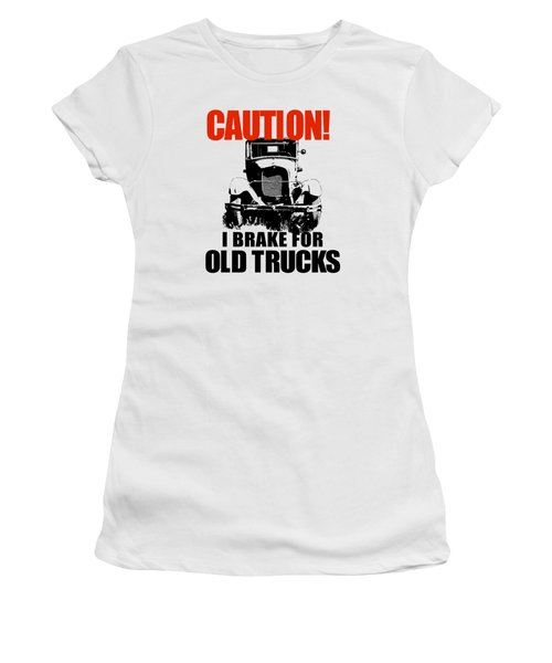 I Brake For Old Trucks Women's T-Shirt