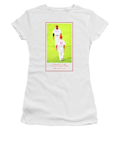 J Roll And The Big Piece, Ryan And Rollins, Phillies Greats Women's T-Shirt