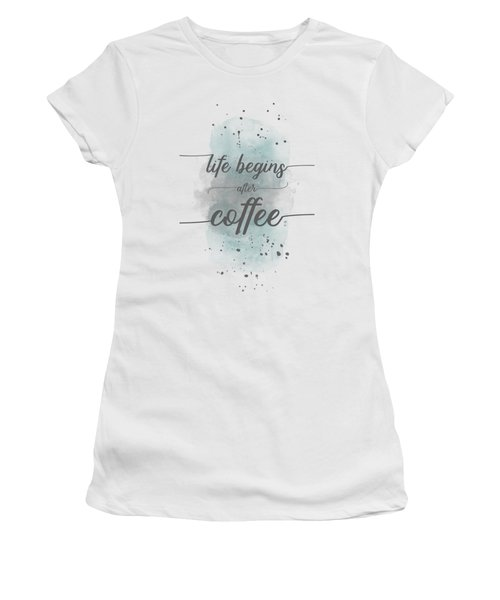 Life Begins After Coffee - Watercolor Turquoise Women's T-Shirt