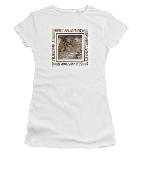 Never Too Late Women's T-Shirt