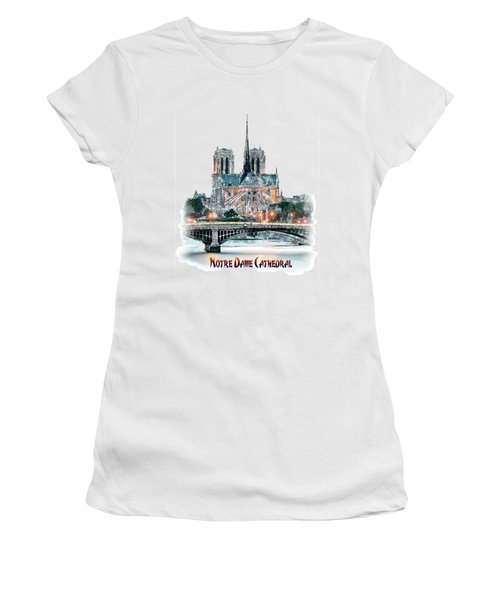 Notre Dame Cathedral In Paris. Women's T-Shirt