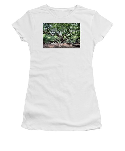 Oak Of The Angels - Friendship Is A Tree Women's T-Shirt