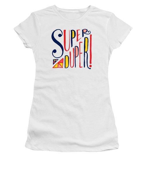 Super Duper Women's T-Shirt