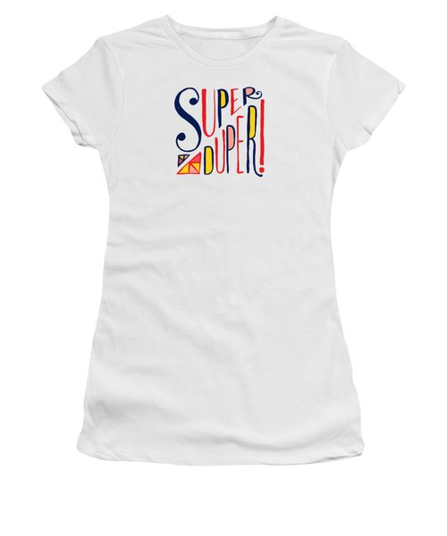 Super Duper Women's T-Shirt