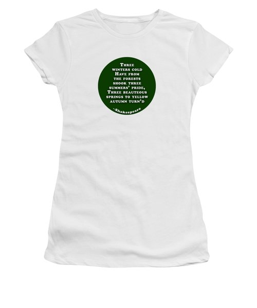 Three Winters Cold #shakespeare #shakespearequote Women's T-Shirt