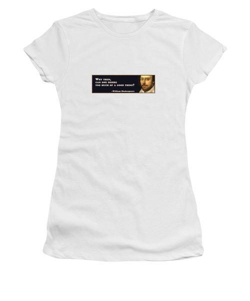 Why Then #shakespeare #shakespearequote Women's T-Shirt