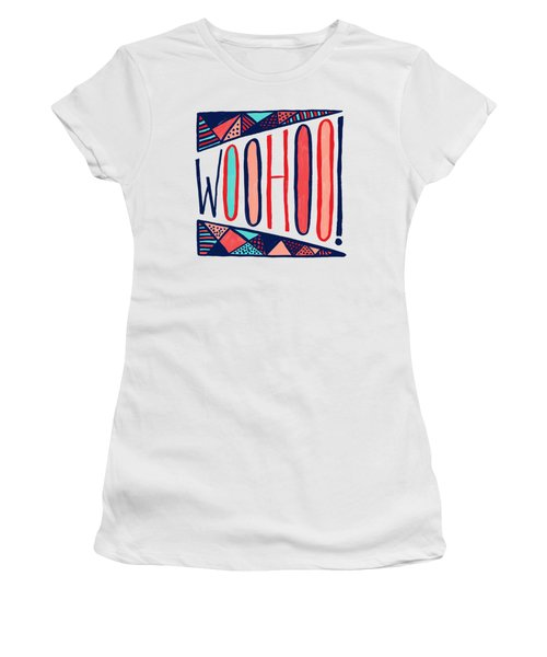 Woohoo Women's T-Shirt