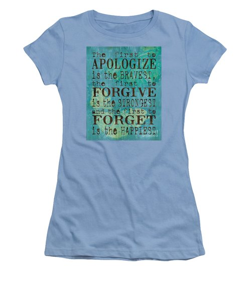 The First To Apologize Women's T-Shirt (Junior Cut) by Debbie DeWitt
