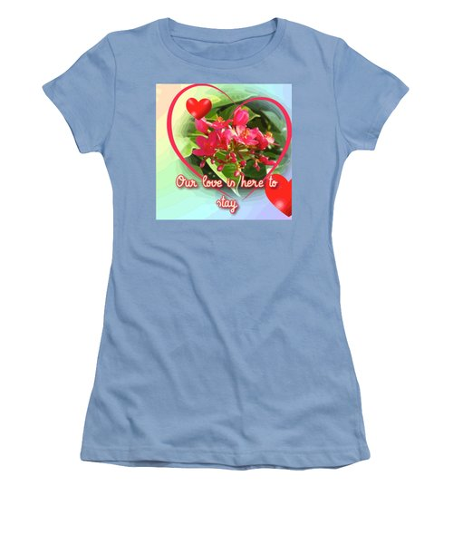 Our Love Is Here To Stay Women's T-Shirt (Athletic Fit)