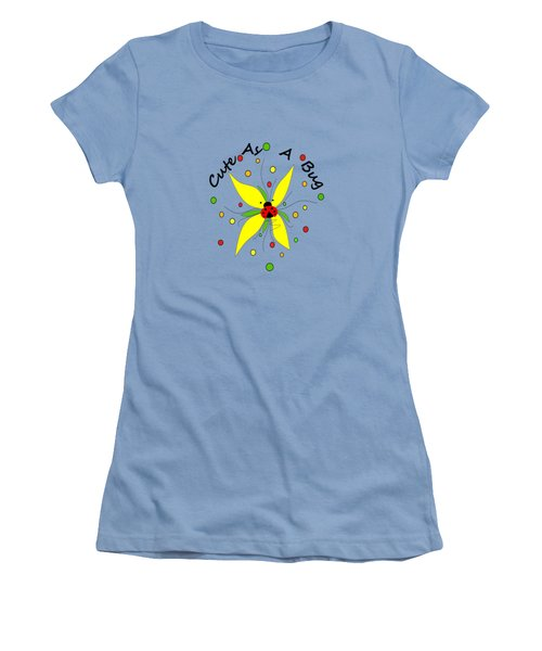 Cute As A Bug Women's T-Shirt (Athletic Fit)