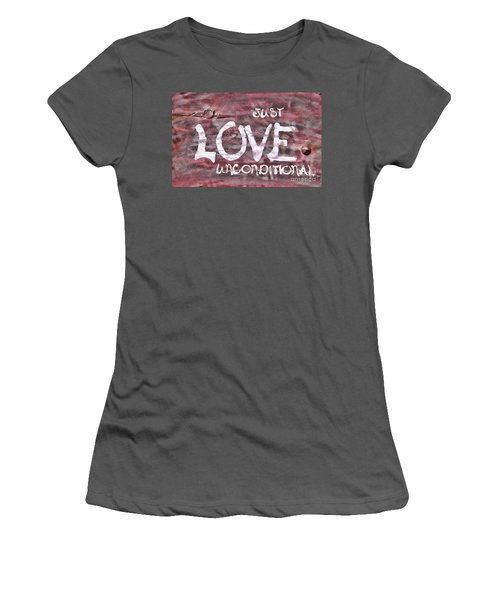 Just Love Unconditional  Women's T-Shirt (Junior Cut) by Cathy  Beharriell
