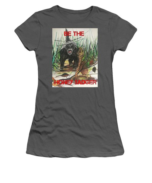 Be The Honey Badger Women's T-Shirt (Athletic Fit)