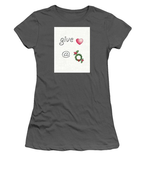 Women's T-Shirt (Junior Cut) featuring the digital art Give Love At Christmas by Linda Prewer