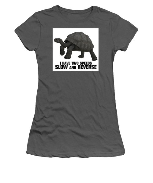 I Have Two Speeds, Slow And Reverse Women's T-Shirt (Athletic Fit)