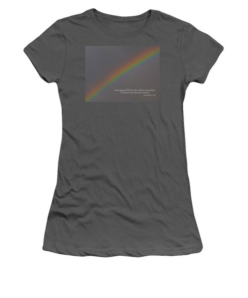 Women's T-Shirt (Junior Cut) featuring the photograph Rainbow Connection by Julia Wilcox