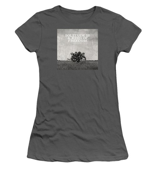 Solitude Is Freedom Women's T-Shirt (Junior Cut) by Inspired Arts