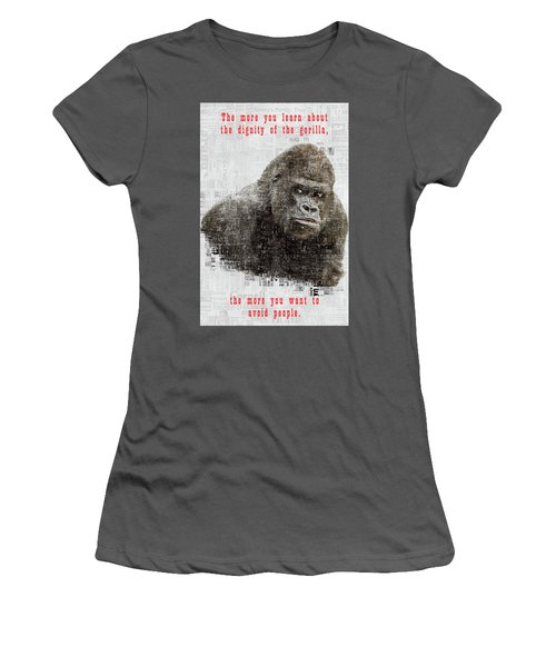The Dignity Of A Gorilla Women's T-Shirt (Athletic Fit)