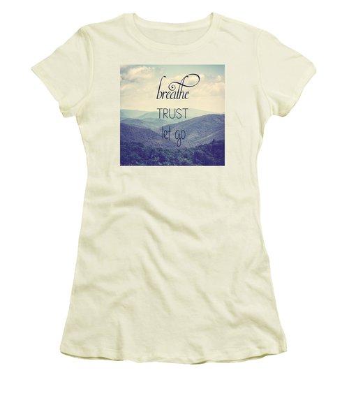 Breathe Trust Let Go Women's T-Shirt (Athletic Fit)
