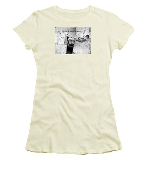 Women's T-Shirt (Junior Cut) featuring the photograph It's All About Balance by Susan  Dimitrakopoulos