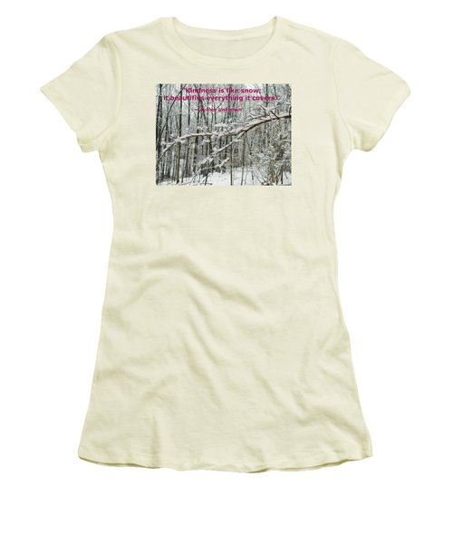 Women's T-Shirt (Junior Cut) featuring the photograph Kindness Is Like Snow by Emmy Marie Vickers