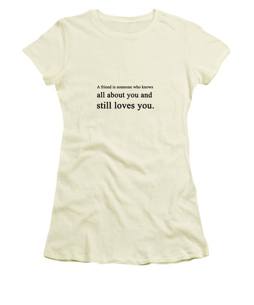 A Friend Is Someone ... Women's T-Shirt (Athletic Fit)