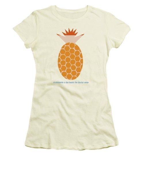 A Pineapple A Day Keeps The Doctor Away Women's T-Shirt (Junior Cut) by Frank Tschakert