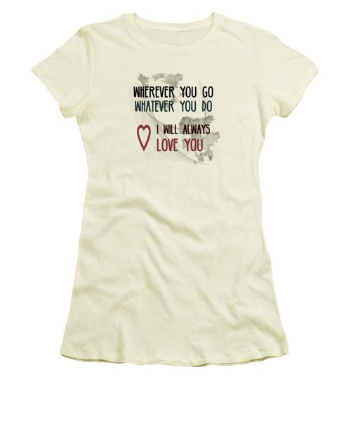 Wherever You Go Women's T-Shirt (Athletic Fit)