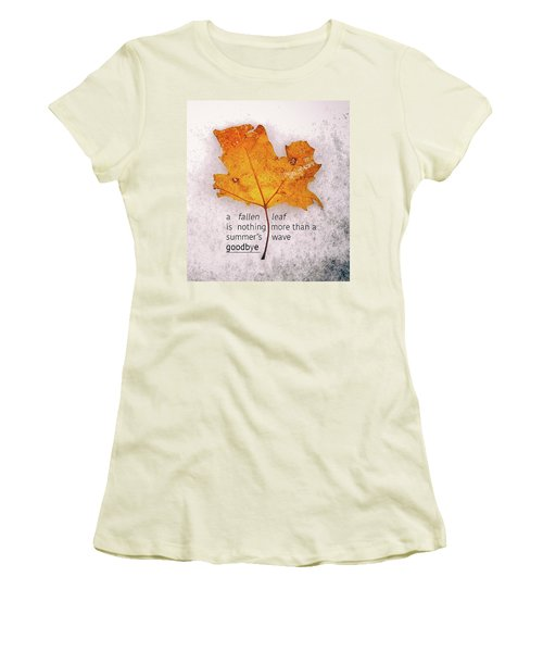Fallen Leaf On Dirty Ice With Quote Women's T-Shirt (Athletic Fit)